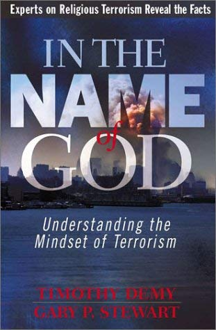 Image for In the Name of God: Understanding the Mindset of Terrorism