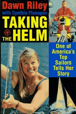 Image for Taking the Helm/One of America's Top Sailors Tells Her Story