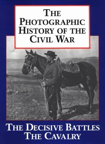 Image for The Photographic History of the Civil War, Volume 2: Decisive Battles