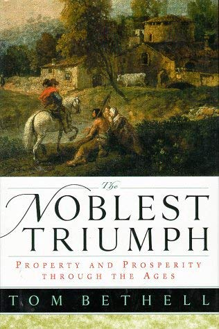 Image for The Noblest Triumph: Property and Prosperity Through the Ages