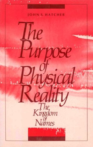 Image for The Purpose of Physical Reality: The Kingdom of Names
