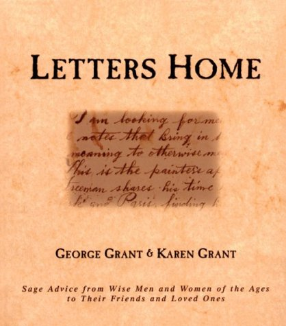 Image for Letters Home : Advice from the Wisest Men and Women of the Ages to Their Friends and Loved Ones