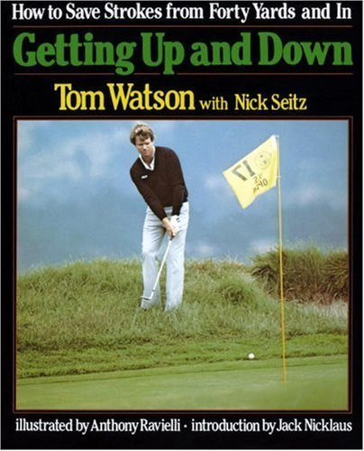 Image for Getting Up and Down : How to Save Strokes from Forty Yards and in