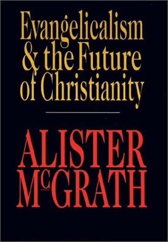 Image for Evangelicalism & the Future of Christianity