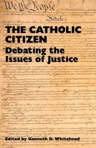 Image for The Catholic Citizen: Debating the Issues of Justice