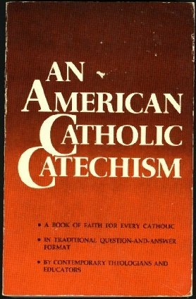 Image for An American Catholic Catechism
