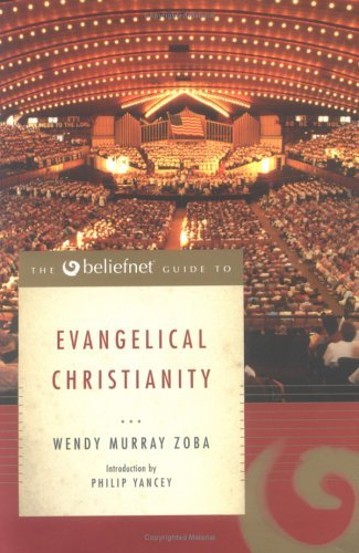 Image for The Beliefnet Guide to Evangelical Christianity (Beliefnet Guides)