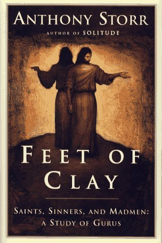 Image for FEET OF CLAY : Saints, Sinners, and Madmen: A Study of Gurus