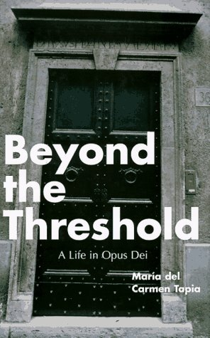 Image for Beyond the Threshold: A Life in Opus Dei