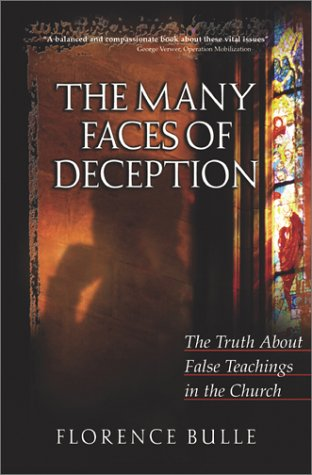 Image for The Many Faces of Deception: The Truth about False Teachings in the Church
