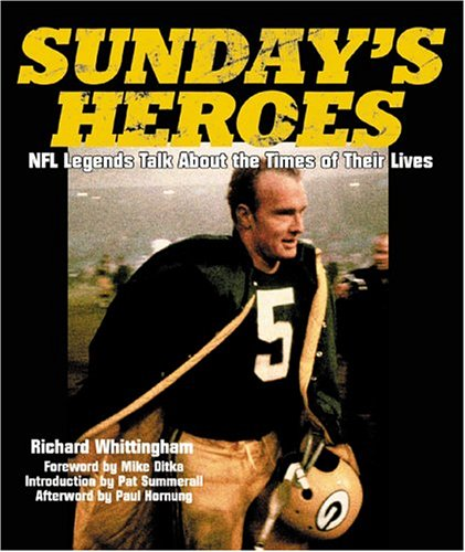 Image for Sunday's Heroes: NFL Legends Talk About the Times of Their Lives