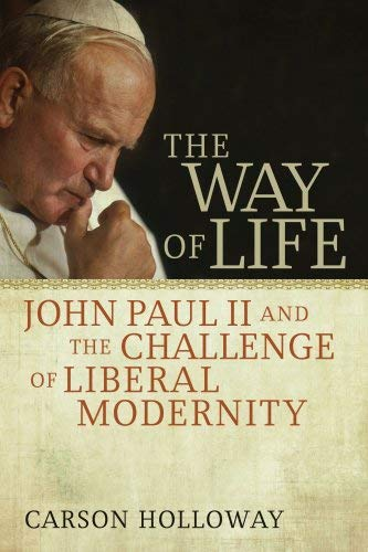 Image for The Way of Life: John Paul II and the Challenge of Liberal Modernity