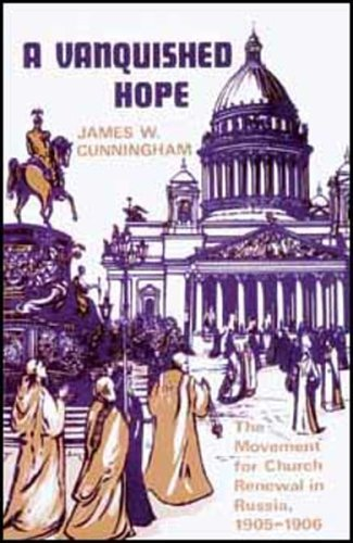 Image for A Vanquished Hope: The Movement for Church Renewal in Russia, 1905-1906