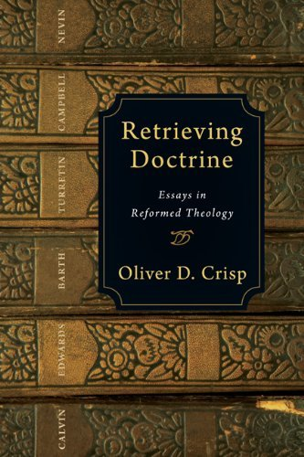 Image for Retrieving Doctrine: Essays in Reformed Theology