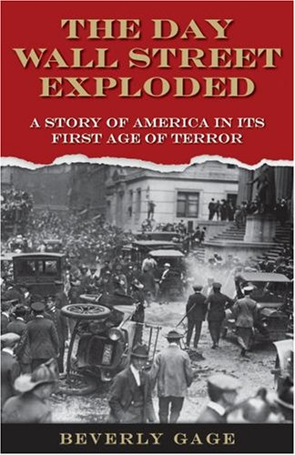 Image for The Day Wall Street Exploded: A Story of America in Its First Age of Terror
