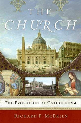 Image for The Church: The Evolution of Catholicism