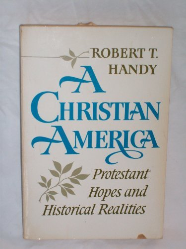 Image for Christian America: Protestant Hopes and Historical Realities (Galaxy Books)