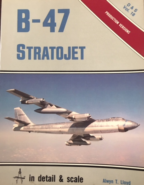 Image for B-47 Stratojet in Detail & Scale - Production Versions (D&S Vol. 18.)