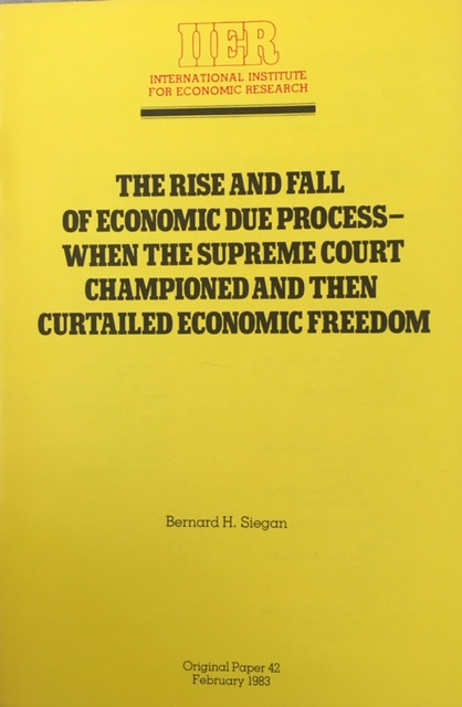 Image for The Rise and Fall of Economic Due Process:When the Supreme Court Championed and Then Curtailed Economic Freedom (Original Paper 42)