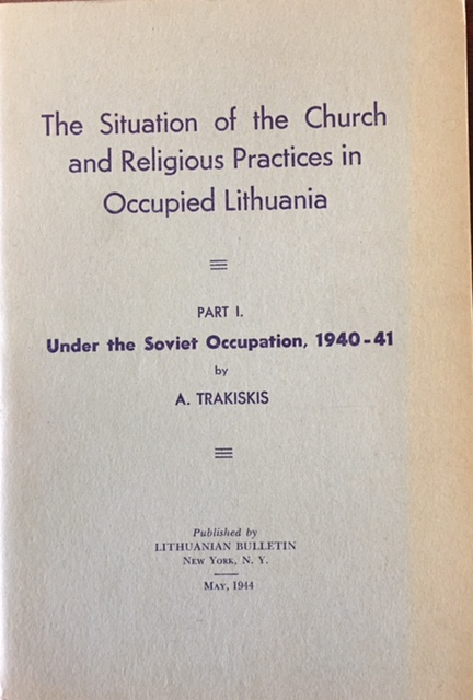 Image for The Situation of the Church and Religious Practices in Occupied Lithuania - Part I. Under the Soviet occupation, 1940-41