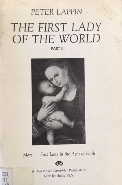 Image for The First Lady of the World (4 volume Set - Part I: Mary - Yesterday, Today and Tomorrow; Part II: Mary - First Lady of Early Christendom; Part III: Mary - First Lady in the Ages of Faith; Part IV: Mary - First Lady of the Modern Age)