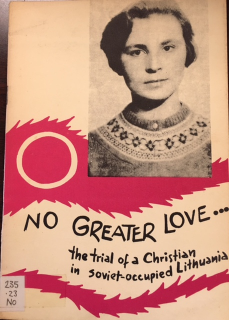 Image for No Greater Love: The Trial Of A Christian In Soviet-Occupied Lithuania [Nijole Sadunaite]
