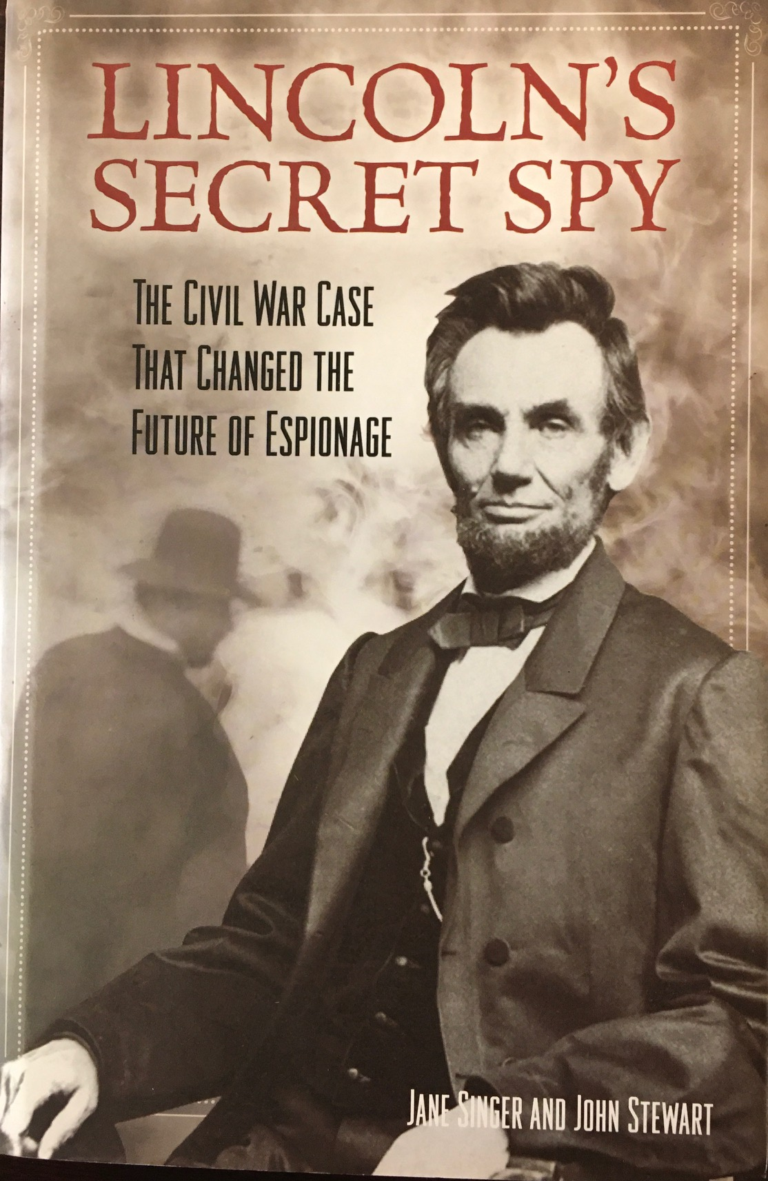 Image for Lincoln's Secret Spy: The Civil War Case That Changed the Future of Espionage