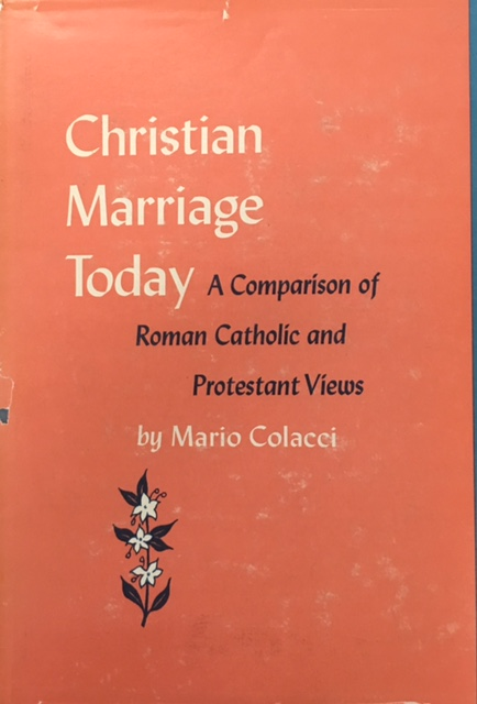 Image for Christian Marriage Today a Comparison of Roman Catholic and Protestant Views