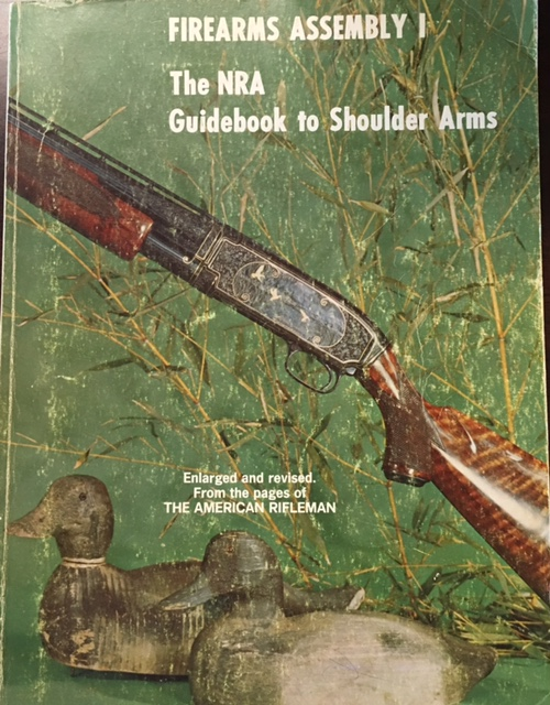 Image for Firearms Assembly I: The NRA Guidebook to Shoulder Arms (Enlarged Edition)