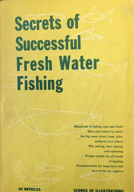 Image for Secrets of Successful Fresh Water Fishing: Scores of Fishing Tips and Hints by the Fishing Editors and Experts at Outdoor Life Magazine.