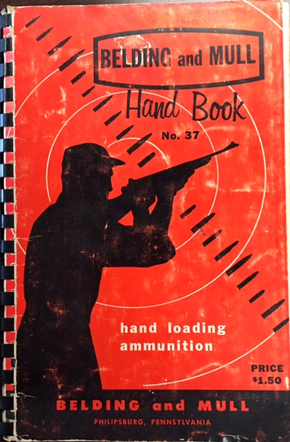 Image for Belding & Mull Handbook N0. 37: Containing complete instructions for handloading and reloading of ammunition for revolvers, pistols, rifles, shotguns / Catalog of B&M reloading tools, reloader's supplies