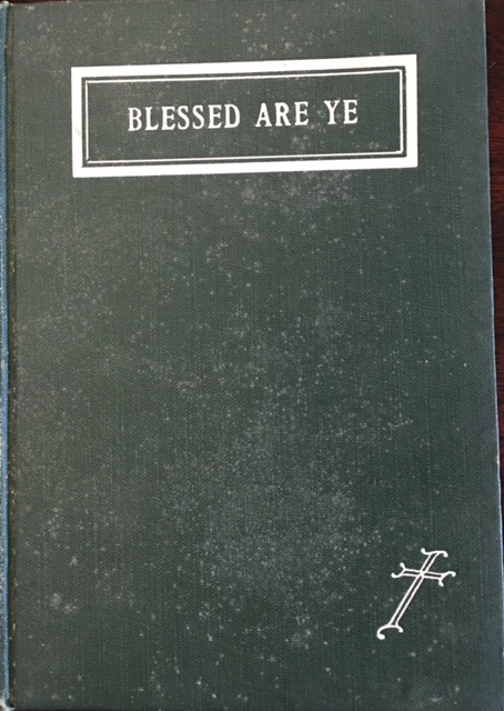 Image for Blessed Are Ye: A Series of Sermons on the Beatitudes of the Sermon on the Mount