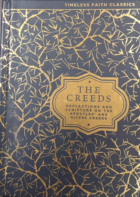 Image for The Creeds: Reflections and Scripture on the Apostles' and Nicene Creeds