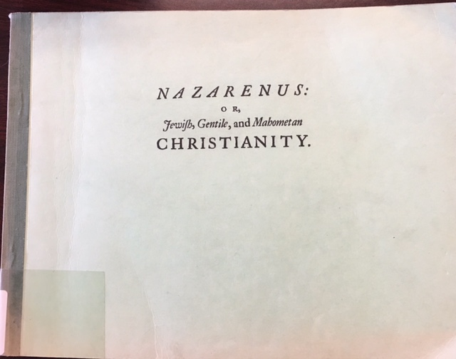 Image for Nazarenus: or, Jewish, Gentile, and Mahometan Christianity : containing the history of the antient Gospel of Barnabas, and the modern Gospel of the Mahometans, attributed to the same apostle : this last Gospel being now first made known among Christians : also, the original plan of Christianity occasionally explain'd in the history of the nazarens, wherby diverse controversies about this divine (but highly perverted) institution may be happily terminated : with the relation of an Irish Christianity, and the reality of the Keldees (an order of lay-religious) against the two last Bishops of Worcester