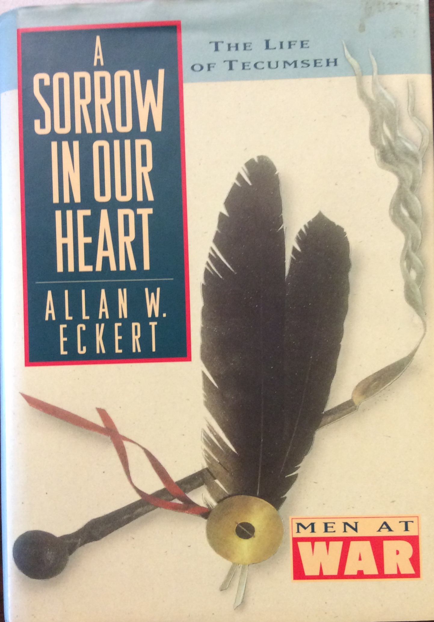 Image for A Sorrow in Our Heart: The Life of Tecumseh