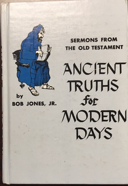 Image for Ancient Truths for Modern Days: Sermons on Old Testament Subjects That Particularly Apply to Our Times