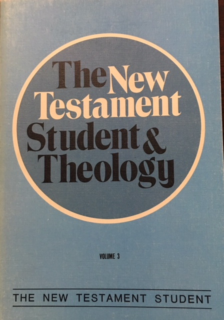 Image for The New Testament Student and Theology  (The New Testament Student - Volume III)