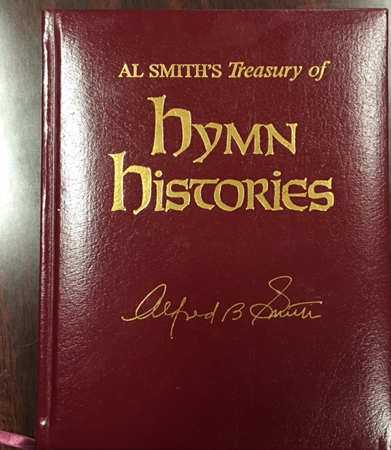 Image for Al Smith's Treasury of Hymn Histories: The authentic, inspiring, and often unknown stories behind the writing of over 115 favorite hymns and Gospel songs (Leather - Keepsake Edition)