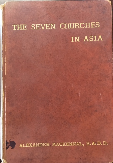 Image for The Seven Churches in Asia: Considered as Types of the Religious Life To-day