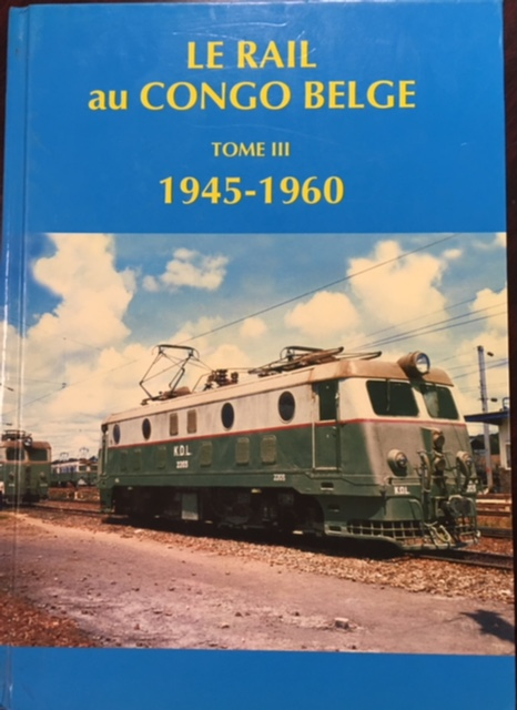 Image for Le rail au Congo Belge - 1945 - 1960 (Volume III)