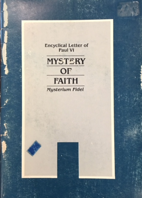 Image for Encyclical Letter of His Holiness Pope Paul VI: Mystery of Faith (Mysterium Fidei)