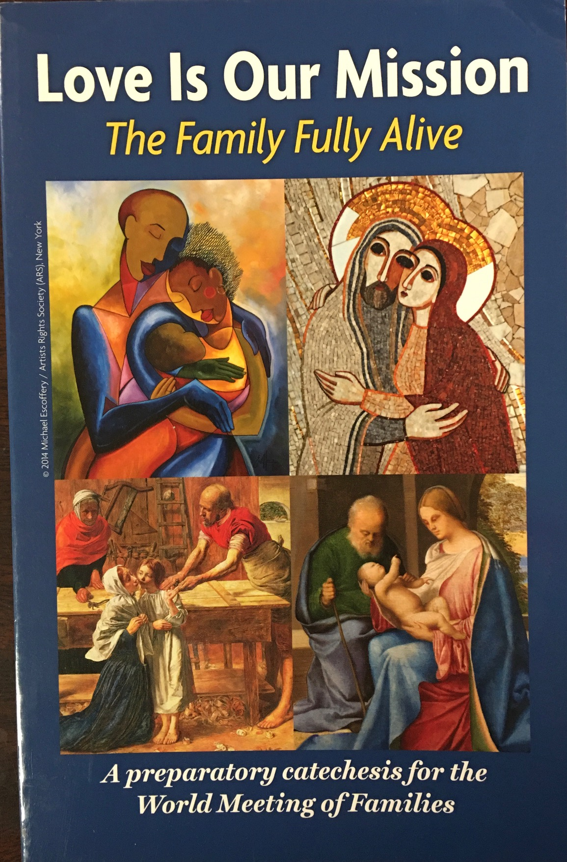 Image for Love is Our Mission: The Family Fully Alive: A Preparatory Catechesis for the World Meeting of Families