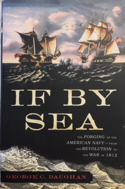 Image for If By Sea: The Forging of the American Navy -From the Revolution to the War of 1812