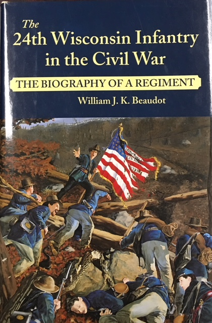 Image for The 24th Wisconsin Infantry in the Civil War: The Biography of a Regiment