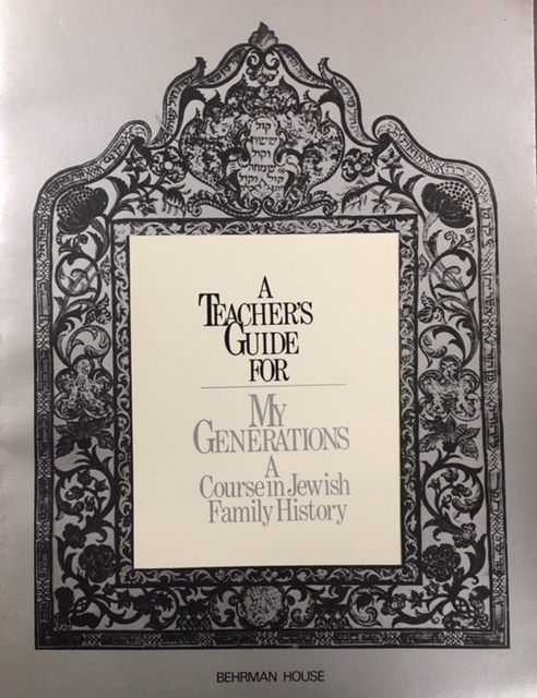 Image for A Teacher's Guide for: My Generations A Course in Jewish Family History