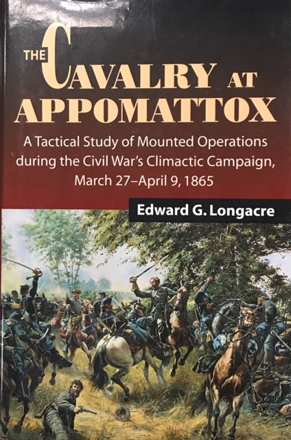Image for The Cavalry at Appomattox: A Tactical Study of Mounted Operations During the Civil War's Climactic Campaign, March 27-April 9, 1865