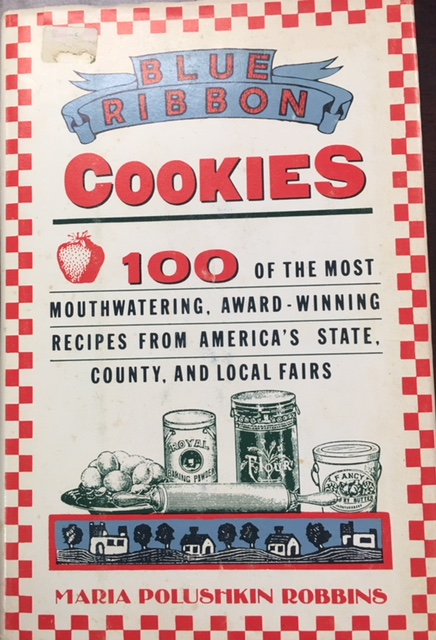 Image for Blue Ribbon Cookies (100 of the most mouthwatering, award-winning recipes from America's State, County and Local Fairs)