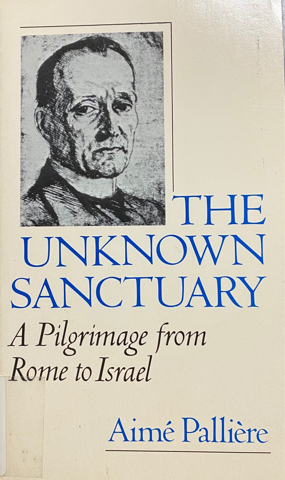 Image for The Unknown Sanctuary: A Pilgrimage from Rome to Israel