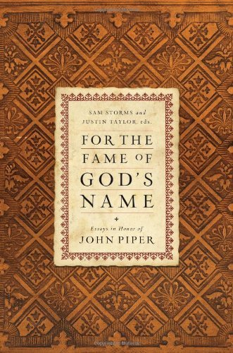 Image for For the Fame of God's Name: Essays in Honor of John Piper