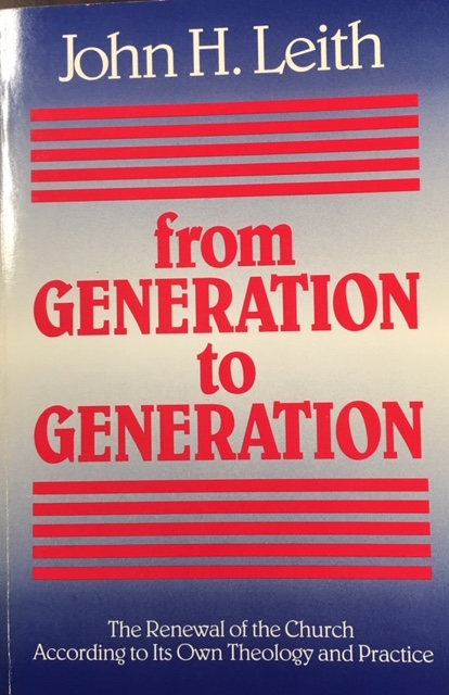 Image for From Generation to Generation: The Renewal of the Church according to Its Own Theology and Practice (The 1989 Annie Kinkead Warfield Lectures)
